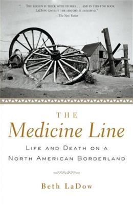 Medicine Line: Life and Death on a North American Borderland, by Ladow 9780415927659