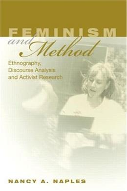 Feminism and Method: Ethnography, Discourse Analysis, and Activist Research, by Naples 9780415944496