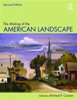 Making Of The American Landscape, by Conzen, 2nd Edition 9780415950060