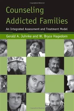 Counseling Addicted Families: An Integrated Assessment and Treatment Model, by Juhnke 9780415951067