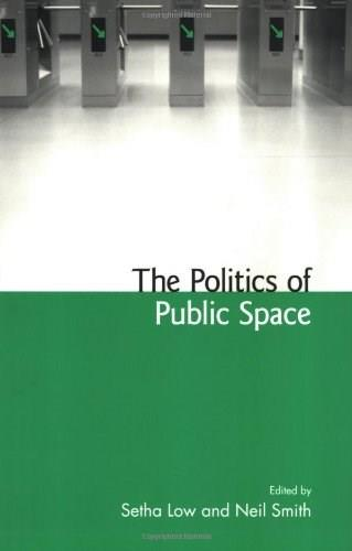 Politics of Public Space, by Low 9780415951395