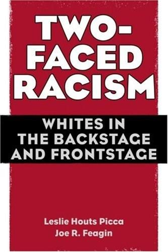 2 Faced Racism: Whites in the Backstage and Frontstage, by Picca 9780415954761