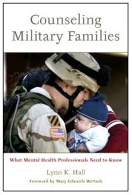 Counseling Military Families: What Mental Health Professionals Need to Know, by Hall 9780415956871