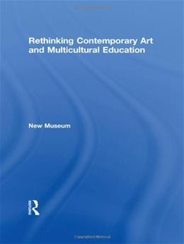 Rethinking Contemporary Art and Multicultural Education, by NMCA, 2nd Edition 9780415960854