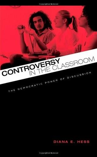 Controversy in the Classroom: The Democratic Power of Discussion, by Hess 9780415962292