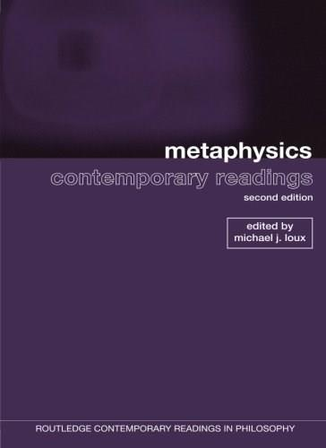 Metaphysics: Contemporary Readings, by Loux, 2nd Edition 9780415962384