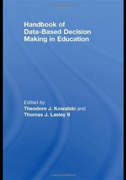 Handbook of Data-Based Decision Making in Education, by Kowalski 9780415965040
