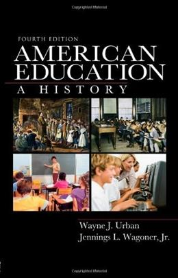 American Education: A History, by Urban, 4th Edition 9780415965293