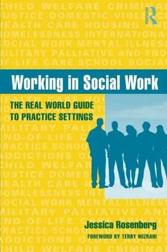 Working In Social Work: The Real World Guide to Practice Settings, by Rosenberg 9780415965521