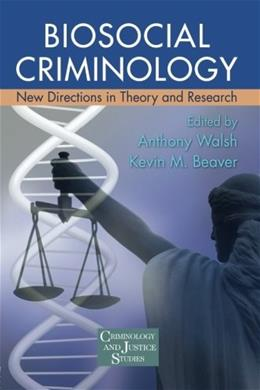 Biosocial Criminology: New Directions in Theory and Research, by Walsh 9780415989442