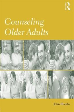 Counseling Older Adults, by Blando 9780415990516