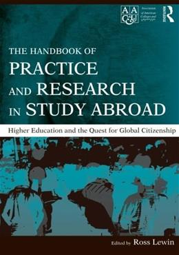 Handbook of Practice and Research in Study Abroad: Higher Education and the Quest for Global Citizenship, by Lewin 9780415991612