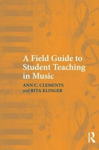 Field Guide to Student Teaching in Music, by Clements 9780415994583