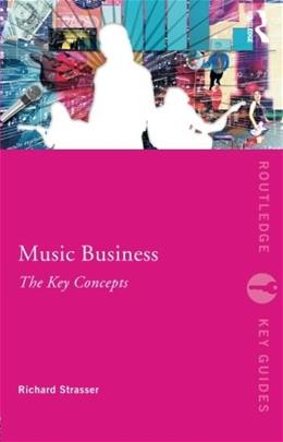 Music Business: The Key Concepts (Routledge Key Guides) 1 9780415995351