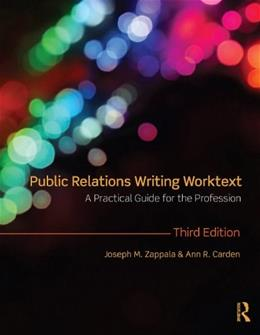 Public Relations Writing Worktext: A Practical Guide for the Profession, by Zappala, 3rd Edition 9780415997539