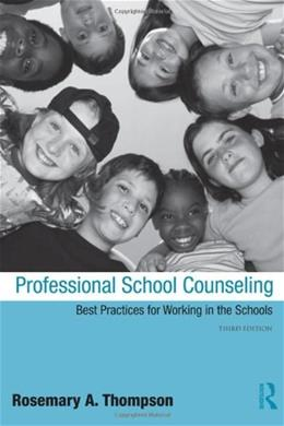 Professional School Counseling: Best Practices for Working in the Schools, by Thompson, 3rd Edition 9780415998499