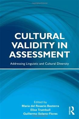 Cultural Validity in Assessment: Addressing Linguistic and Cultural Diversity, by Basterra 9780415999809