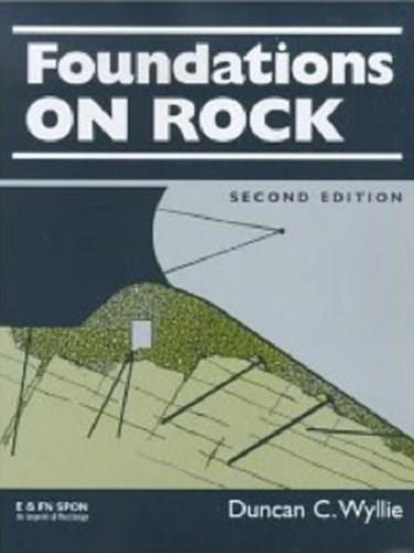 Foundations on Rock: Engineering Practice, by Wyllie, 2nd Edition 9780419232100