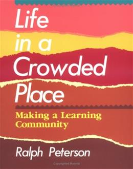 Life in a Crowded Place: Making a Learning Community, by Peterson 9780435087364