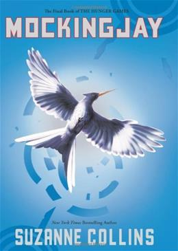 Mockingjay: Hunger Games, by Collins, Book 3 9780439023511
