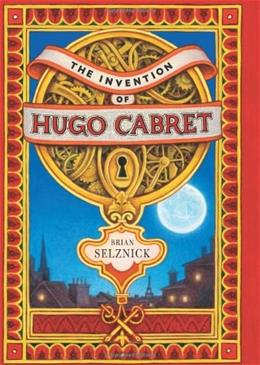 Invention of Hugo Cabret, by Selznick 9780439813785