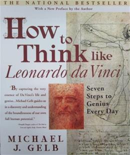 How to Think Like Leonardo da Vinci: 7 Steps to Genius Every Day, by Gelb 9780440508274