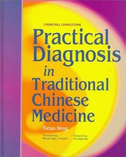 Practical Diagnosis in Traditional Chinese Medicine, by Teng 9780443045820