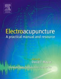 Electroacupuncture: A Practical Manual and Resource, by Mayor BK w/CD 9780443063695