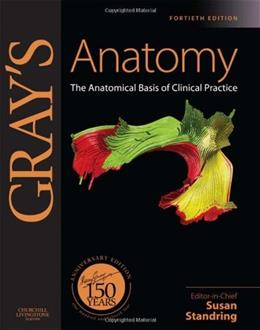 Grays Anatomy: The Anatomical Basis of Clinical Practice, by Standring, 40th Edition 40 PKG 9780443066849