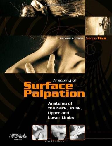 Atlas of Surface Palpation: Anatomy of the Neck, Trunk, Upper and Lower Limbs, by Tixa, 2nd Edition 9780443068751