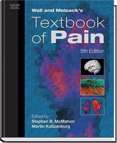 Wall and Melzacks Textbook of Pain, by McMahon, 5th Edition 9780443072871