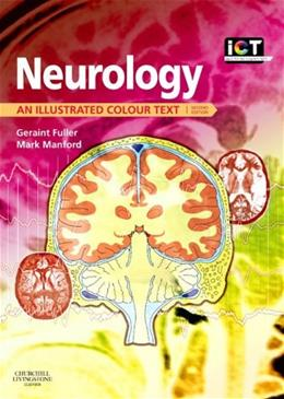 Neurology: An Illustrated Colour Text, by Fuller, 2nd Revised Edition 9780443100710
