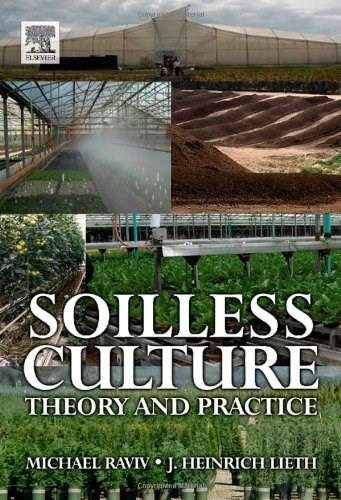 Soilless Culture: Theory and Practice, by Raviv 9780444529756