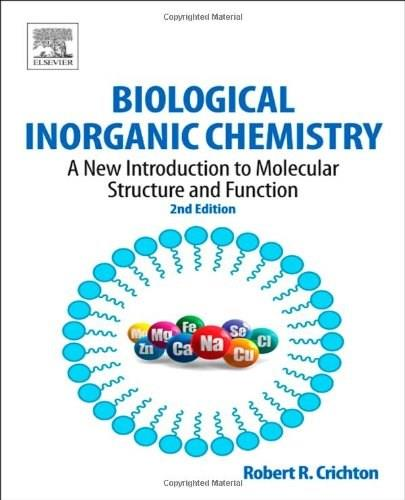 Biological Inorganic Chemistry: A New Introduction to Molecular Structure and Function, by Chrichton, 2nd Edition 9780444537829