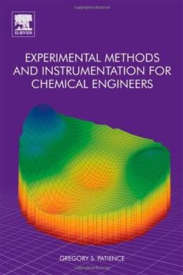 Experimental Methods and Instrumentation for Chemical Engineers, by Patience 9780444538048
