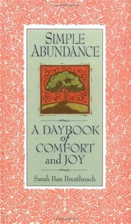 Simple Abundance: A Daybook of Comfort and Joy, by Breathnach 9780446519137