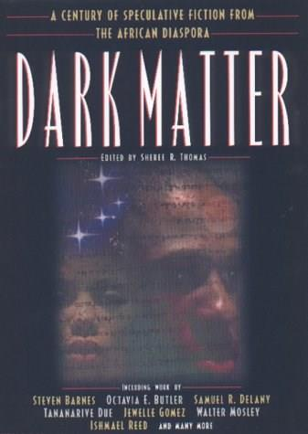 Dark Matter: A Century of Speculative Fiction from the African Diaspora, by Thomas 9780446525831