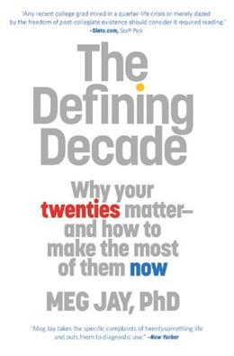 Defining Decade: Why Your 20s Matter and How to Make the Most of Them Now, by Jay 9780446561754