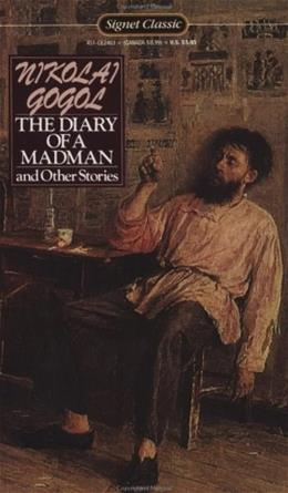 The Diary of a Madman and Other Stories: The Nose; The Carriage; The Overcoat; Taras Bulba (Signet Classics) 9780451524034