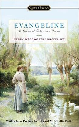 Evangeline and Selected Tales and Poems 9780451529657