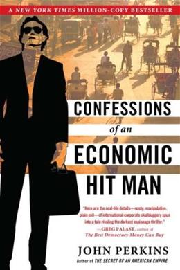 Confessions of an Economic Hit Man, by Perkins 9780452287082