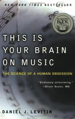 This Is Your Brain on Music: The Science of a Human Obsession, by Levitin 9780452288522