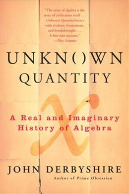 Unknown Quantity: A Real and Imaginary History of Algebra 9780452288539