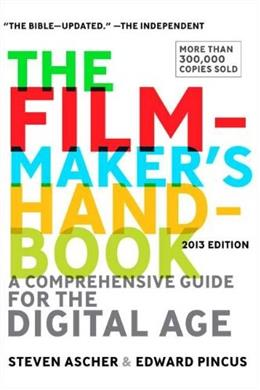 Filmmakers Handbook: A Comprehensive Guide for the Digital Age, by Archer, 2013 Edition 9780452297289