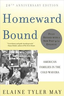 Homeward Bound: American Families in the Cold War Era, by May, 20th Edition 9780465010202