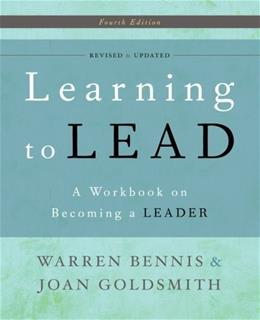 Learning to Lead: A Workbook on Becoming a Leader, by Bennis, 4th Edition 9780465018864