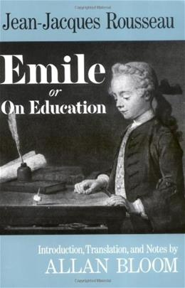Emile: Or On Education, by Rousseau 9780465019311