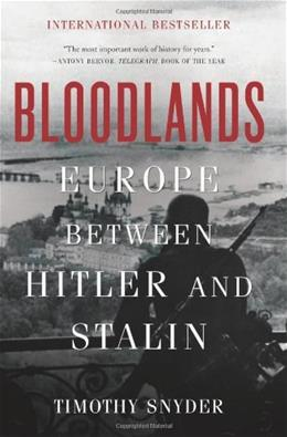 Bloodlands: Europe Between Hitler and Stalin, by Snyder 9780465031474