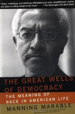 Great Wells of Democracy, by Marable 9780465043941