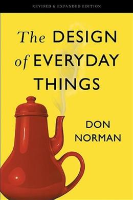 Design of Everyday Things: Revised and Expanded Edition, by Norman 9780465050659